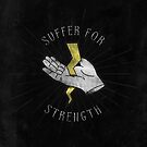 Suffer for Strength by Tanner Puzio
