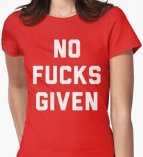 NO FUCKS GIVEN Womens Fitted T-Shirt