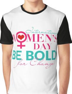 International Women's Day Be Bold For Change  Graphic T-Shirt