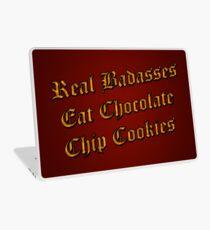 Real Badasses Eat Chocolate Chip Cookies Laptop Skin