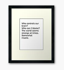 Who controls our brain?  Framed Print