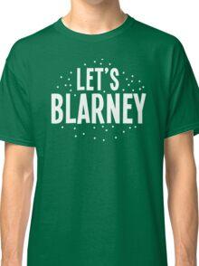 Let's BLARNEY Classic T-Shirt