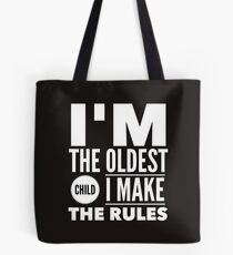 Oldest Child Make The Rules Eldest First Tote Bag
