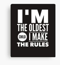 Oldest Child Make The Rules Eldest First Canvas Print