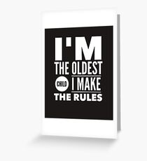 Oldest Child Make The Rules Eldest First Greeting Card