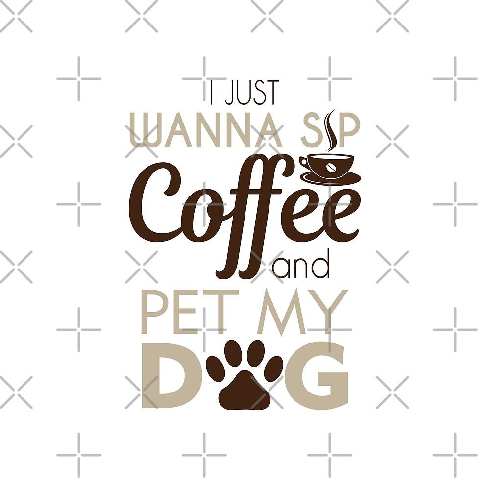 Coffee & Pet My Dog by DJBALOGH