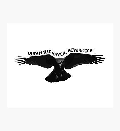 "Quoth the Raven, ""Nevermore."" - Edgar Allan Poe Poem Photographic Print"