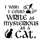 I Wish I Could Write as Mysterious as a Cat - Edgar Allan Poe Quote by yayandrea