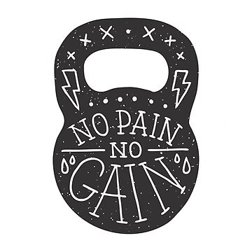 No Pain No Gain by liftwell