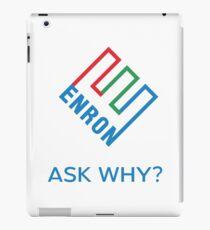 ENRON - ASK WHY? Genuine Slogan  iPad Case/Skin