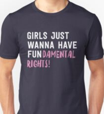 Girls just wanna have fundamental rights T-Shirt