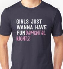 Girls just wanna have fundamental rights Unisex T-Shirt