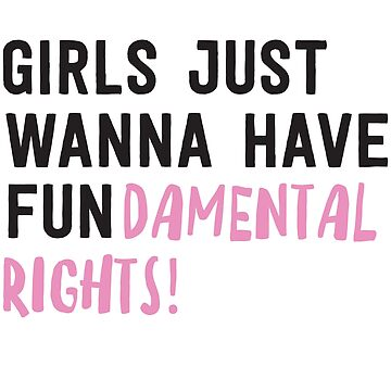 Girls just wanna have fundamental rights by politicalvoid