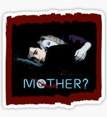 Mother? Sticker