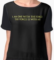 I Am One With The Force The Force Is With Me Women's Chiffon Top