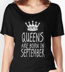 Queens Are Born In September Birthday Gift Shirt Christmas Cute Funny Virgo Leo Zodiac Women's Relaxed Fit T-Shirt