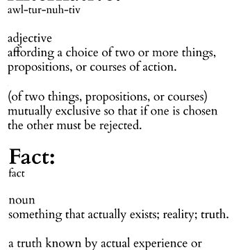 Alternative Fact by RdwnggrlDesigns