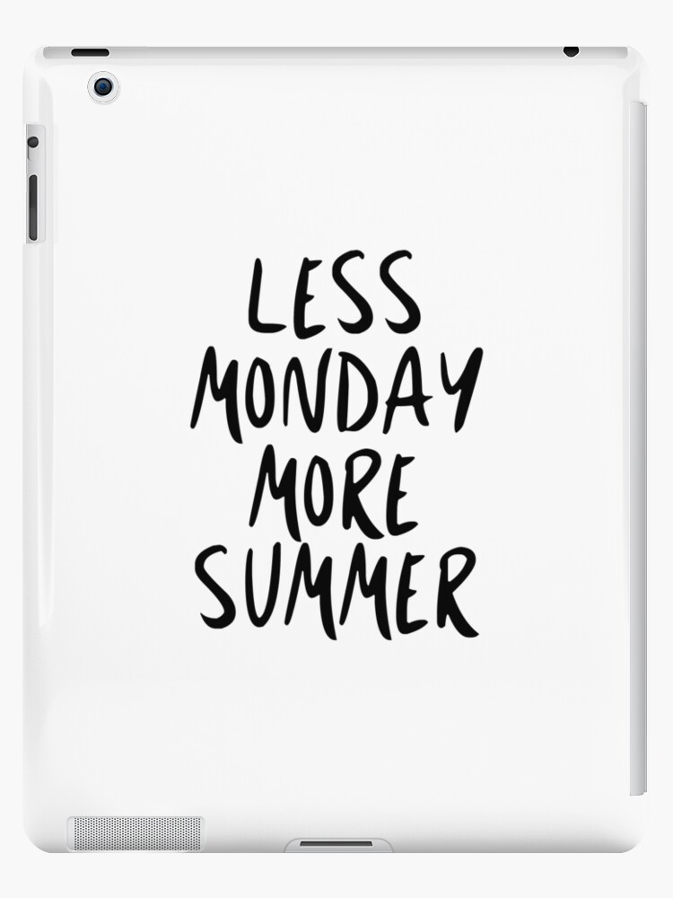 Less Monday, More Summer by caddystar