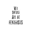 We Should All Be Feminists by respublica