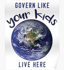Govern Like Your Kids Live Here! Poster
