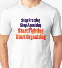 Stop Agonizing, Start Organizing - White background T-Shirt