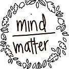 mind over matter by MRLdesigns