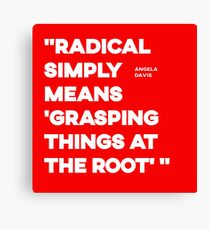 Radical - Angela Davis quote Canvas Print