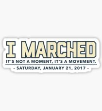 I Marched! Women's March on Washington 2017 Sticker