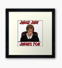 Judge Judy Judges You Framed Print