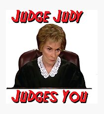 Judge Judy Judges You Photographic Print