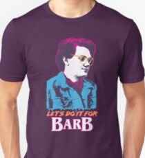 Let's Do It For Barb T-Shirt