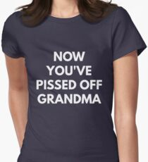 Now You've Pissed Off Grandma - Feminism Womens Fitted T-Shirt