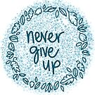 never give up: blue  by MRLdesigns