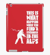 ...When You Find a Stranger in the Alps iPad Case/Skin