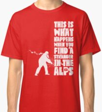 ...When You Find a Stranger in the Alps Classic T-Shirt