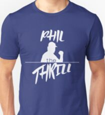 Phil the Thrill Unisex T-Shirt