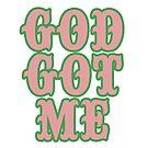 God Got ME by DWPickett