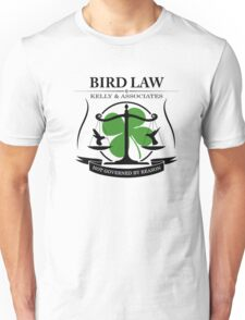 Bird law - It`s always sunny in Philadelphia Unisex T-Shirt
