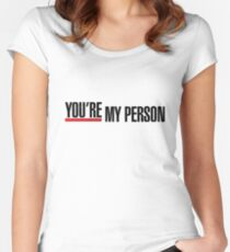 You're My Person Quote Women's Fitted Scoop T-Shirt
