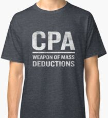 Funny CPA Weapon Of Mass Deductions Preparer Classic T-Shirt