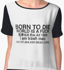 born to die is a fucK Chiffon Top