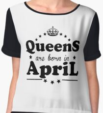Queens are born in April Chiffon Top