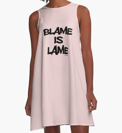 BLAME IS LAME! A-Line Dress
