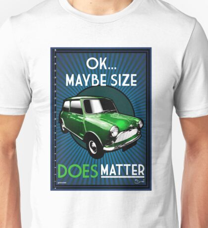 Classic Mini - Ok... Maybe Size DOES Matter Unisex T-Shirt