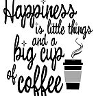 Happiness is big cup of coffee by liilliith