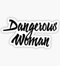 Dangerous Woman Sticker