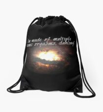 i'm made of multiple cosmic orgasms, dahling! Drawstring Bag