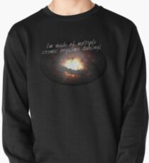 i'm made of multiple cosmic orgasms, dahling! Pullover