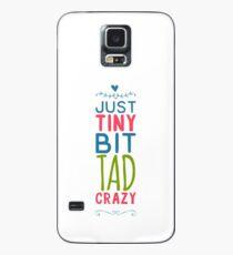 Just a tad bit crazy Case/Skin for Samsung Galaxy
