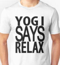 YOGI SAYS RELAX Unisex T-Shirt